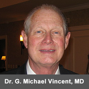 Dr. G. Michael Vincent, MD